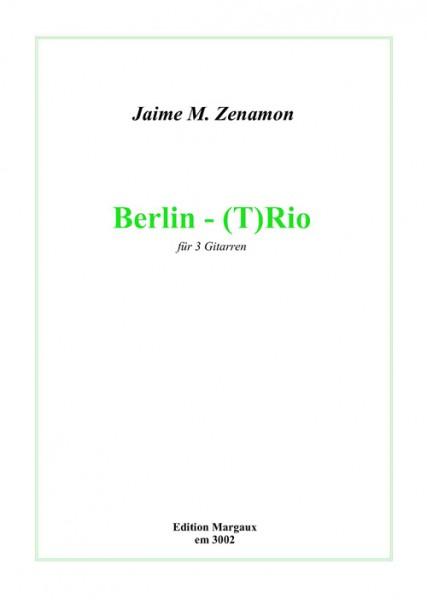Berlin-(T)Rio