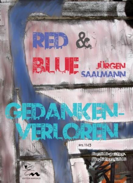 Red & Blue / Gedankenverloren